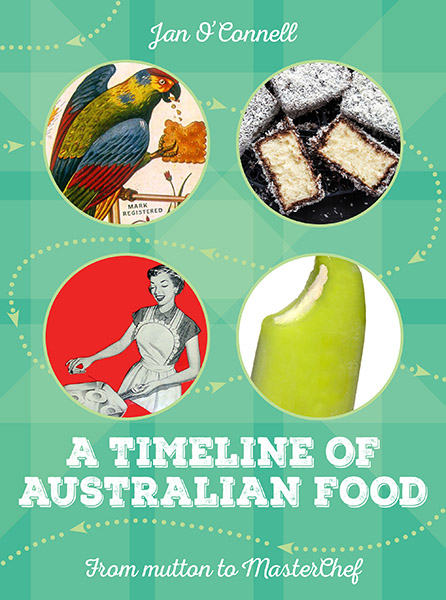 This book, A Timeline of Australian Food, by Jan O'Connell expands on much of the material from the Australian Food History Timeline website.