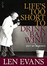 Len Evans wrote widely about Australian wine